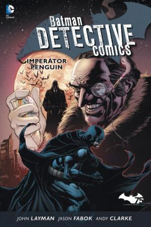 Batman: Detective Comics 3 - Imperátor Penguin
