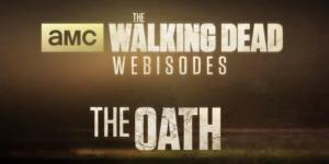 The Walking Dead: The Oath Webizodes